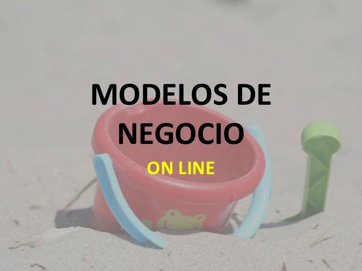 MODELOS DE NEGOCIO<br />ON LINE <br />