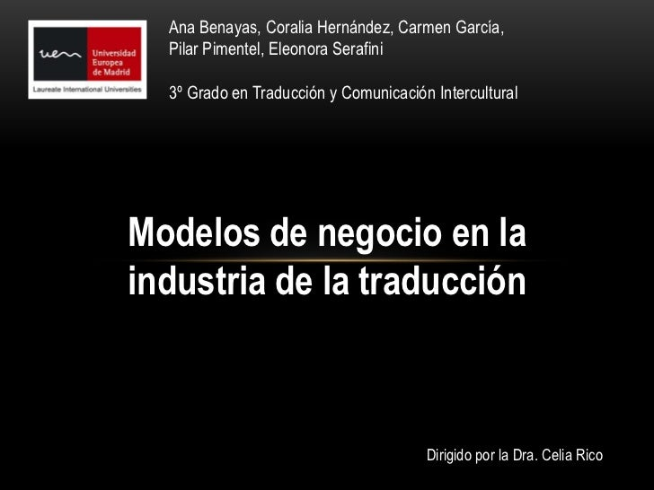Ana Benayas, Coralia Hernández, Carmen García,  Pilar Pimentel, Eleonora Serafini  3º Grado en Traducción y Comunicación I...
