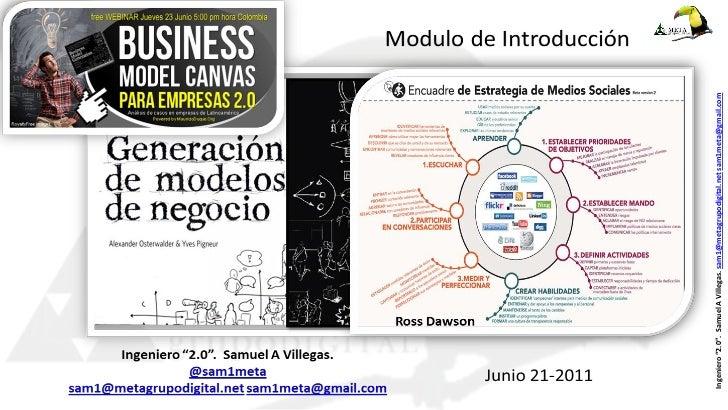 "Ross DawsonIngeniero ""2.0"". Samuel A Villegas. sam1@metagrupodigital.net sam1meta@gmail.com"