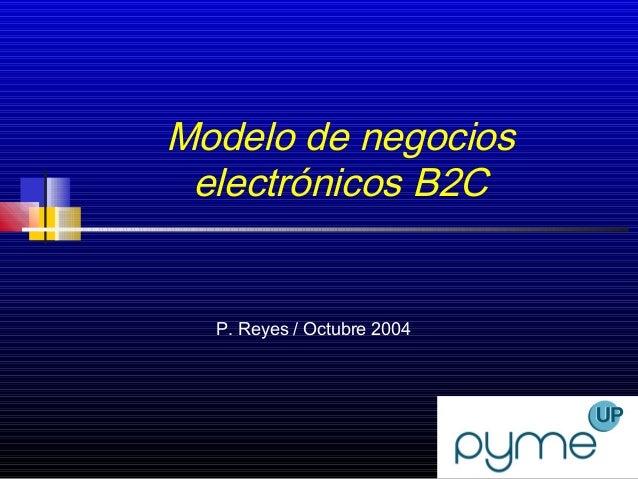 1Modelo de negocioselectrónicos B2CP. Reyes / Octubre 2004