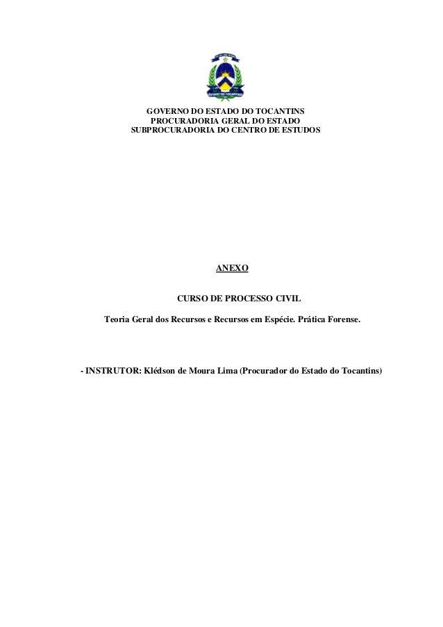 GOVERNO DO ESTADO DO TOCANTINS PROCURADORIA GERAL DO ESTADO SUBPROCURADORIA DO CENTRO DE ESTUDOS ANEXO CURSO DE PROCESSO C...