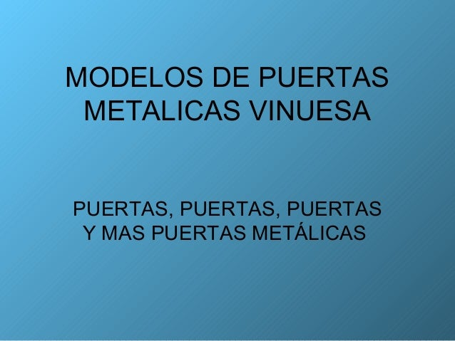 MODELOS DE PUERTAS METALICAS VINUESAPUERTAS, PUERTAS, PUERTAS Y MAS PUERTAS METÁLICAS