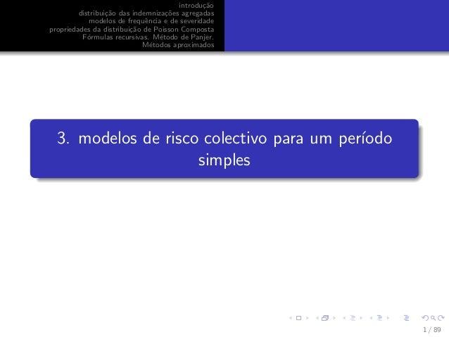 introdu¸c˜ao distribui¸c˜ao das indemniza¸c˜oes agregadas modelos de frequˆencia e de severidade propriedades da distribui...