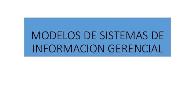 MODELOS DE SISTEMAS DE INFORMACION GERENCIAL