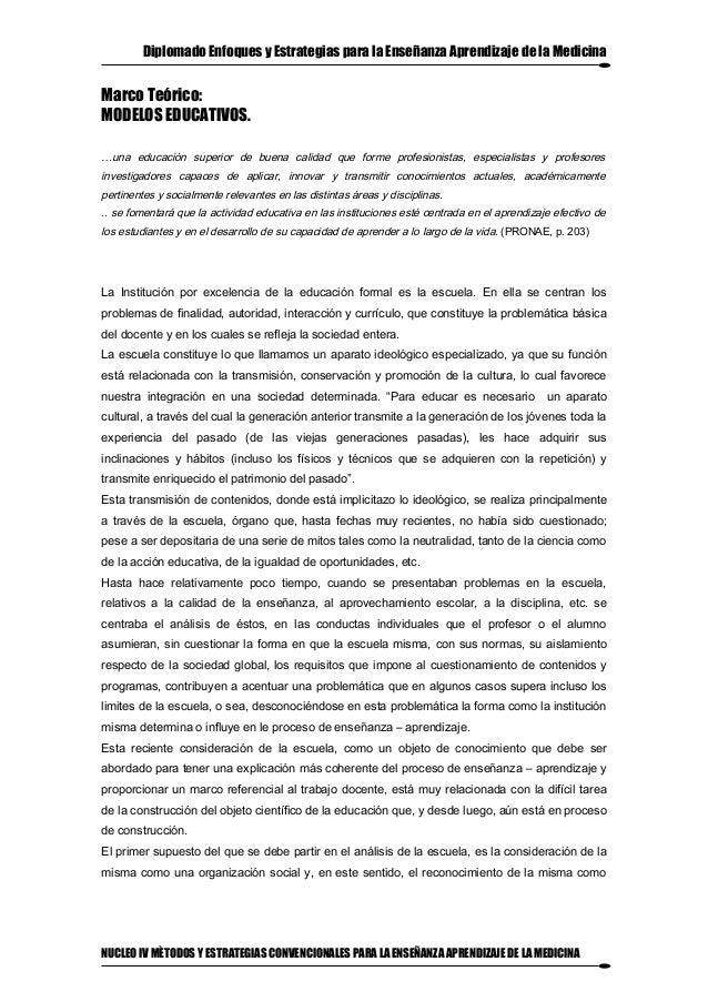 Diplomado Enfoques y Estrategias para la Enseñanza Aprendizaje de la MedicinaMarco Teórico:MODELOS EDUCATIVOS.…una educaci...