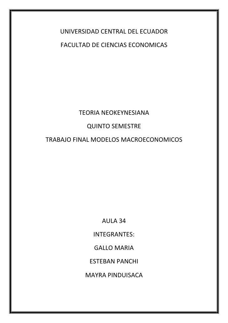 UNIVERSIDAD CENTRAL DEL ECUADOR    FACULTAD DE CIENCIAS ECONOMICAS         TEORIA NEOKEYNESIANA           QUINTO SEMESTRET...
