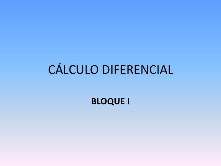 CÁLCULO DIFERENCIAL<br />BLOQUE I<br />