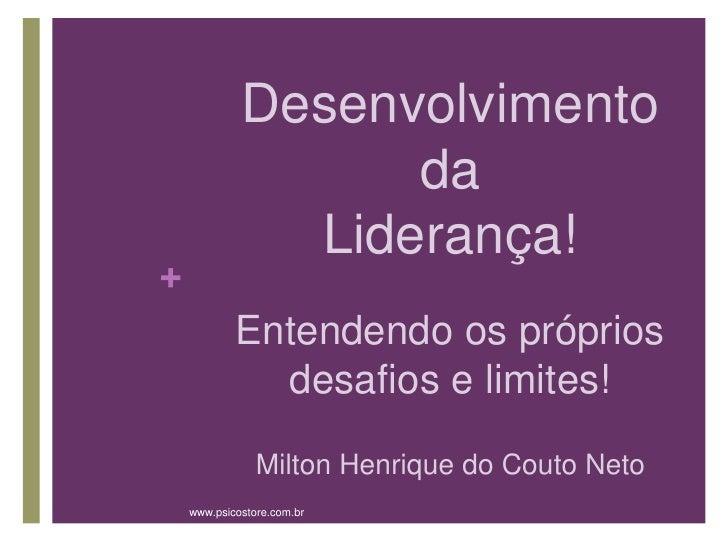 Desenvolvimento                   da               Liderança!+            Entendendo os próprios              desafios e l...