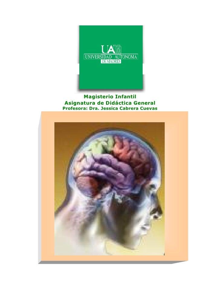 Magisterio InfantilAsignatura de Didáctica GeneralProfesora: Dra. Jessica Cabrera Cuevas