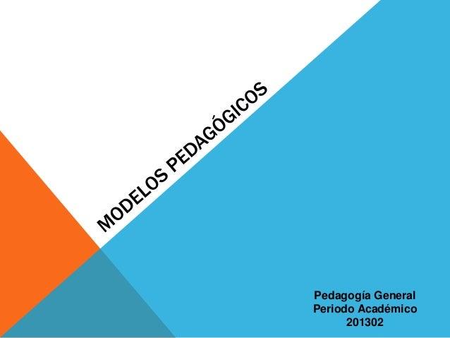 Pedagogía General Periodo Académico 201302