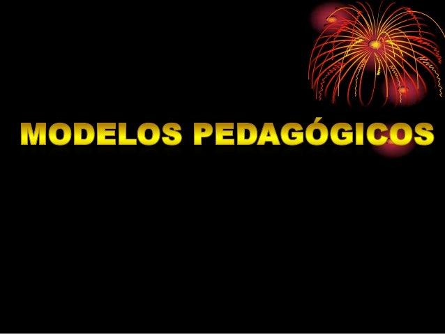 Modelos pedagogico