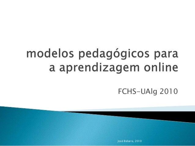 FCHS-UAlg 2010 José Bidarra, 2010