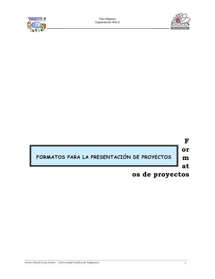 Formatos de proyectos <br />FORMATOS PARA LA PRESENTACIÓN DE PROYECTOS<br />A continuación se proponen tres modelos o form...