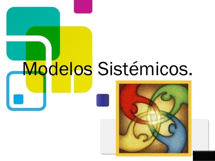 Modelos Sistémicos.