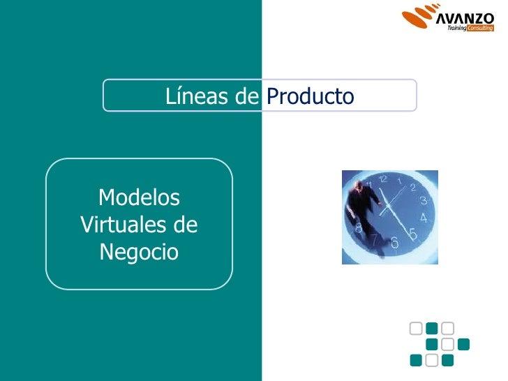 Líneas de Producto      Modelos Virtuales de   Negocio