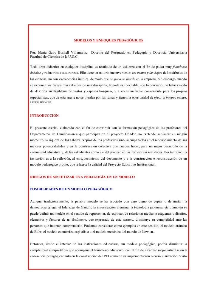MODELOS Y ENFOQUES PEDAGÓGICOSPor: María Gaby Boshell Villamarín,        Docente del Postgrado en Pedagogía y Docencia Uni...