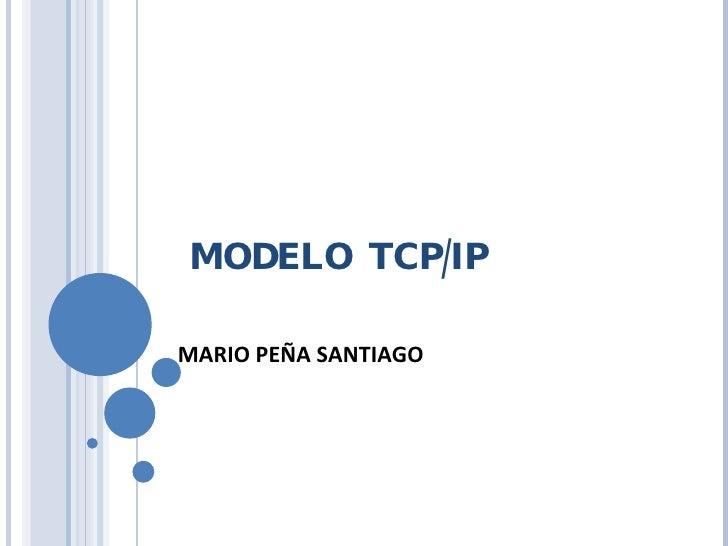 MODELO  TCP/IP MARIO PEÑA SANTIAGO