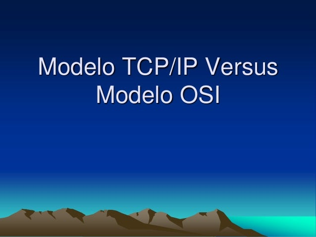 Modelo TCP/IP Versus Modelo OSI