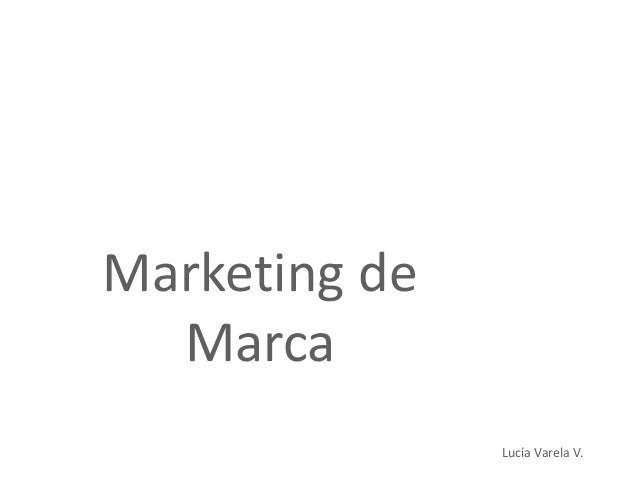 Marketing de Marca Lucía Varela V.