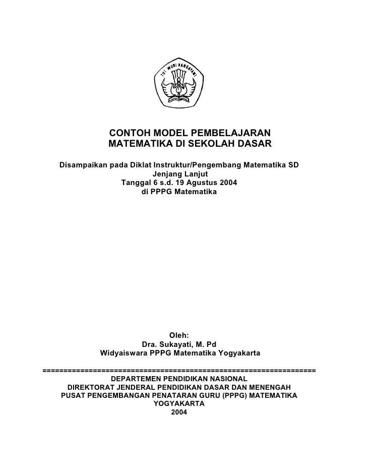 CONTOH MODEL PEMBELAJARAN                MATEMATIKA DI SEKOLAH DASAR    Disampaikan pada Diklat Instruktur/Pengembang Mate...