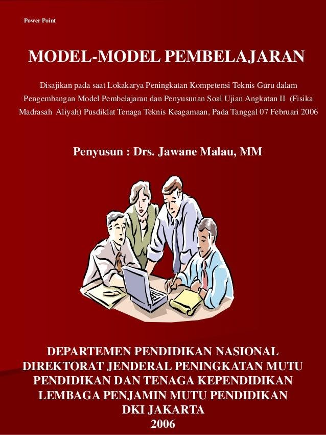 MODEL-MODEL PEMBELAJARAN Disajikan pada saat Lokakarya Peningkatan Kompetensi Teknis Guru dalam Pengembangan Model Pembela...