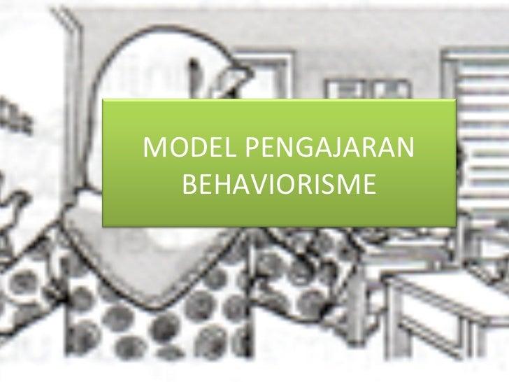 Model pengajaran behaviorisme disediakan oleh norhayati