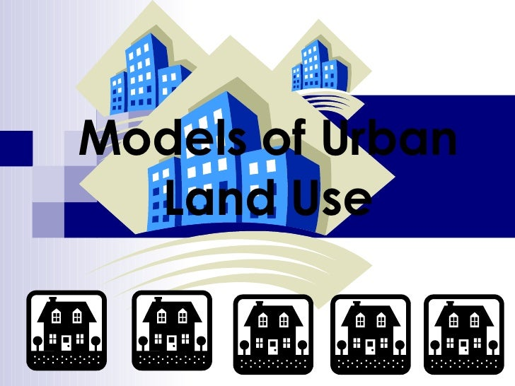 Models Of Urban Land Use