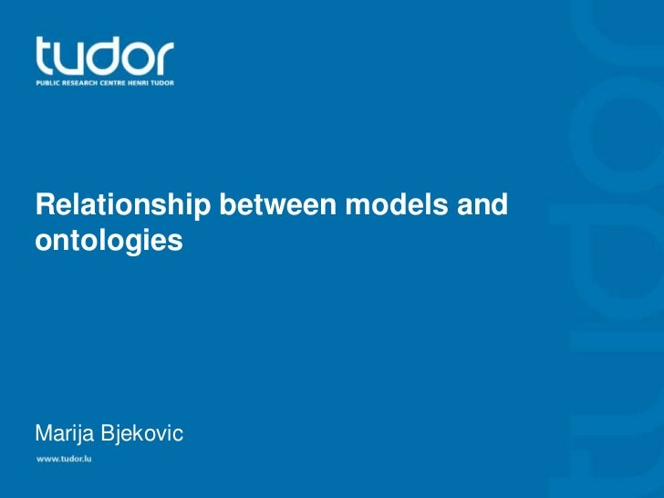 Relationship between models andontologiesMarija Bjekovic