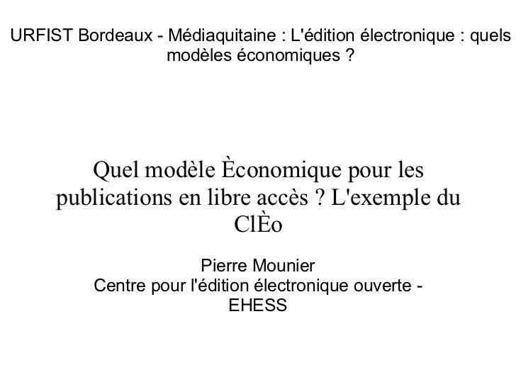 Quel modèle économique pour les publications en libre accès ? L'exemple du Cléo  Pierre Mounier Centre pour l'édition éle...