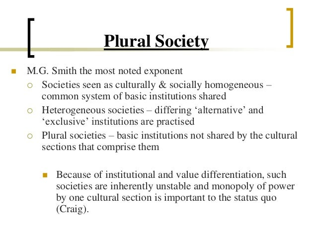 what is the plural society thesis The common good in a plural society: muslims, christians and the public arena  in britain abstract this thesis develops an idea of how the.
