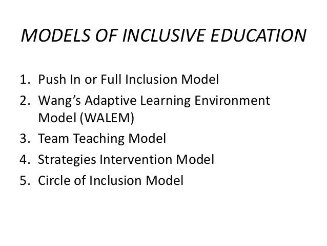 models of inclusion in education Inclusion coteacheffe co  an effective approach for inclusive education by donni stickney, m  education classroom in contrast to various pullout models, where.