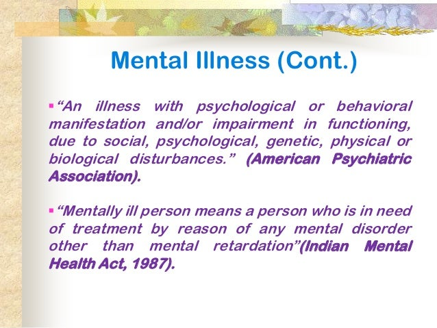 concepts and definitions of mental illness Evolving definitions of mental illness and wellness  these concepts informed a definition for people with severe and persistent mental illnesses, which is.