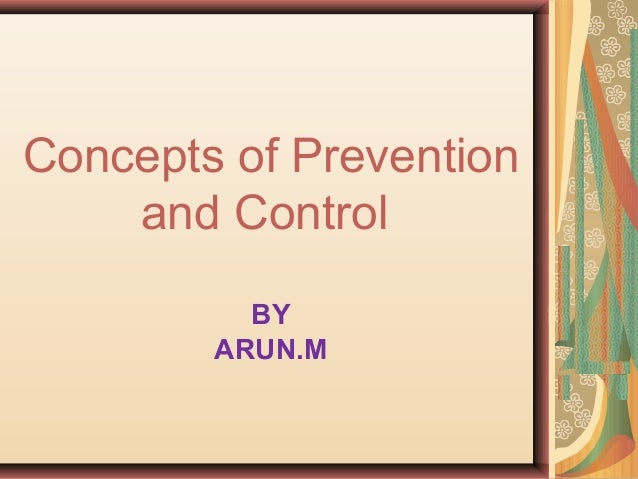 Concepts of Preventionand ControlBYARUN.M