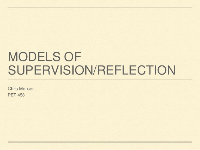 Models of supervision:reflection