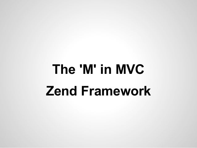 The M in MVCZend Framework