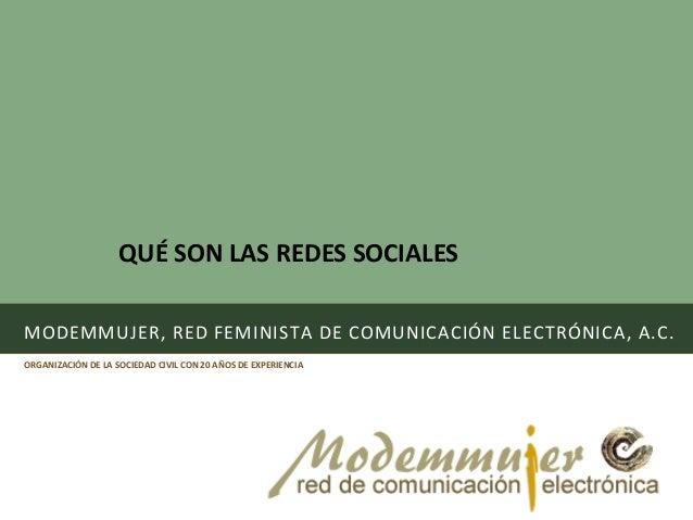 MODEMMUJER, RED FEMINISTA DE COMUNICACIÓN ELECTRÓNICA, A.C. ORGANIZACIÓN DE LA SOCIEDAD CIVIL CON 20 AÑOS DE EXPERIENCIA Q...