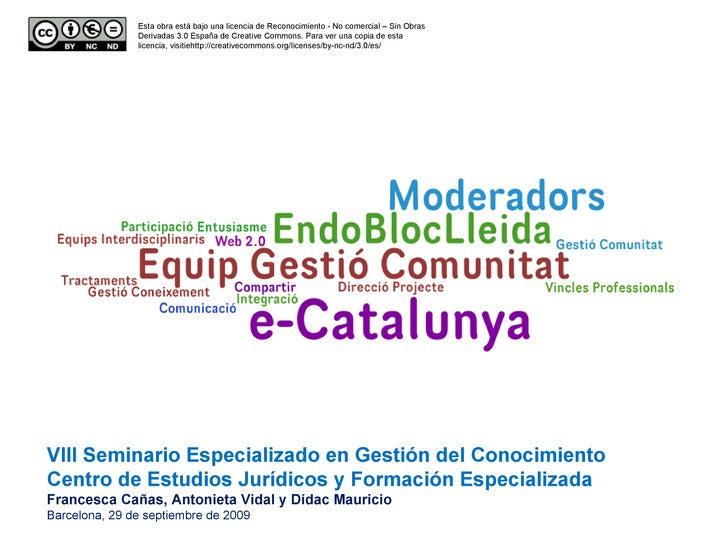 VIII Seminario Especializado en Gestión del Conocimiento Centro de Estudios Jurídicos y Formación Especializada Francesca ...