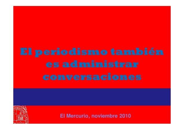 El periodismo también es administrar conversaciones El Mercurio, noviembre 2010