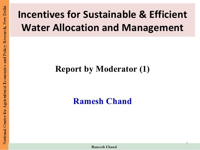 Report by Moderator (1)Ramesh ChandRamesh ChandIncentives for Sustainable & EfficientWater Allocation and Management1