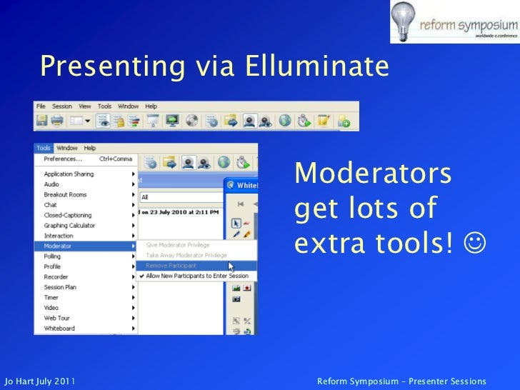 Presenting via Elluminate<br />Moderators get lots of extra tools! <br />