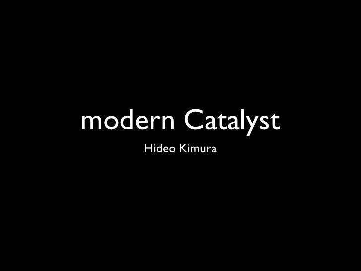 modern Catalyst     Hideo Kimura