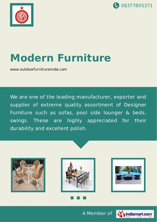 08377805371 A Member of Modern Furniture www.outdoorfurnitureindia.com We are one of the leading manufacturer, exporter an...