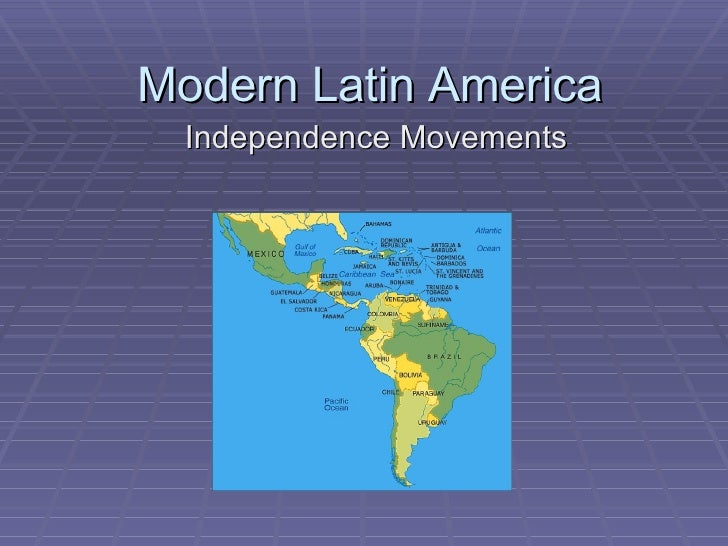 Modern Latin America Independence Movements