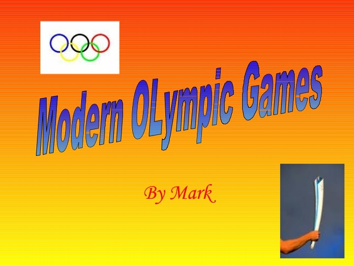 By Mark Modern OLympic Games