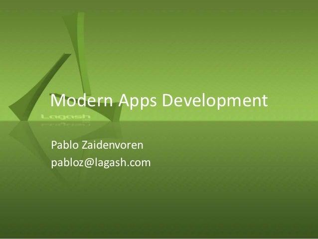 Modern Apps DevelopmentPablo Zaidenvorenpabloz@lagash.com