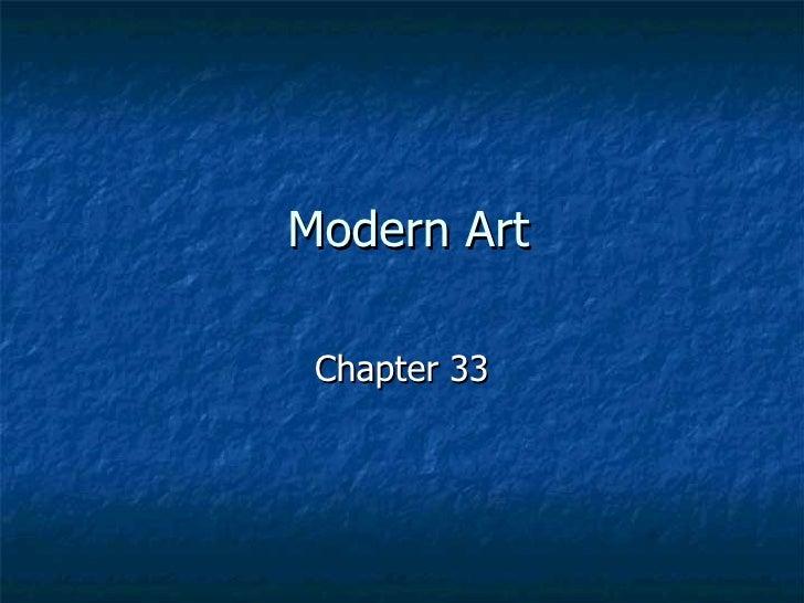 Modern Art  Chapter 33
