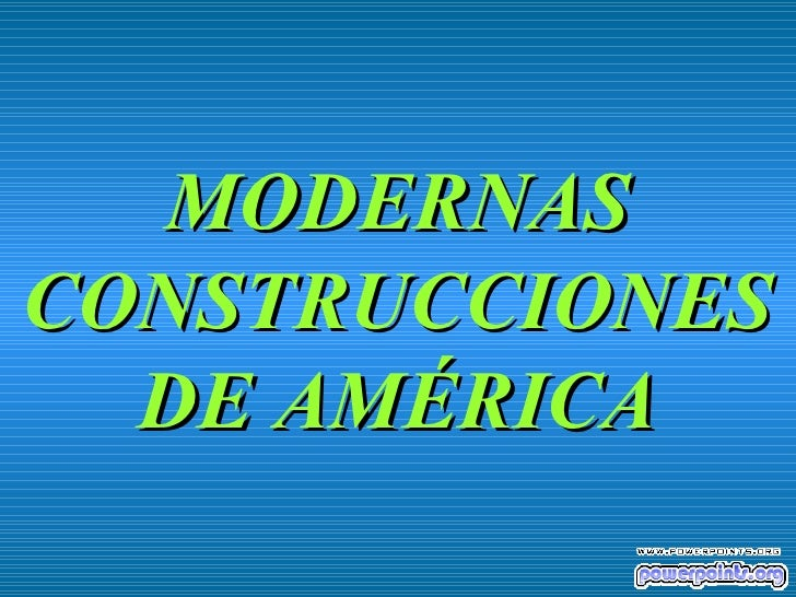 MODERNAS CONSTRUCCIONES DE AMÉRICA