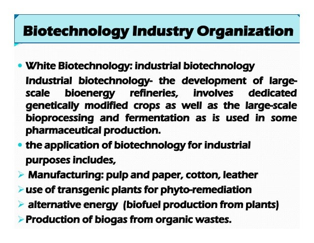biotech ethics and advancement Advances in biotechnology are now allowing lower cost, less draining inputs to  be used, including methane, and waste heat these advances.