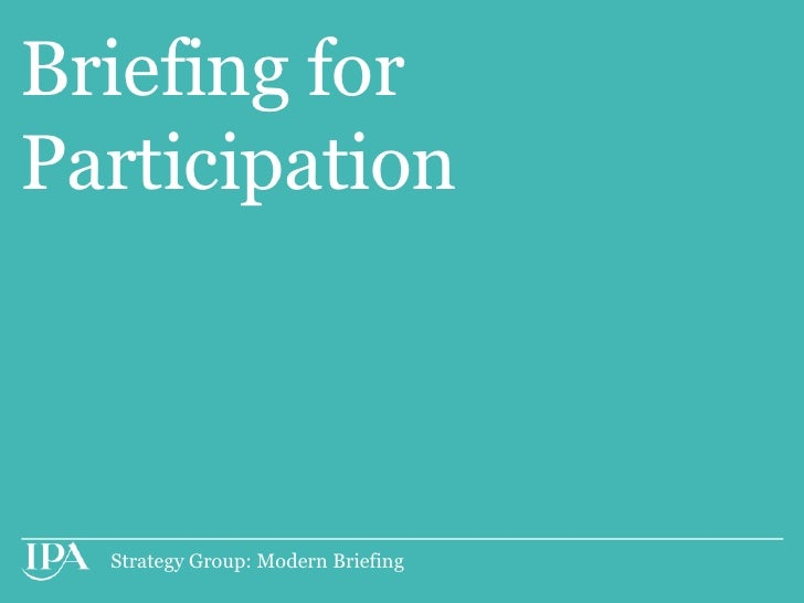 Briefing forParticipation  Strategy Group: Modern Briefing