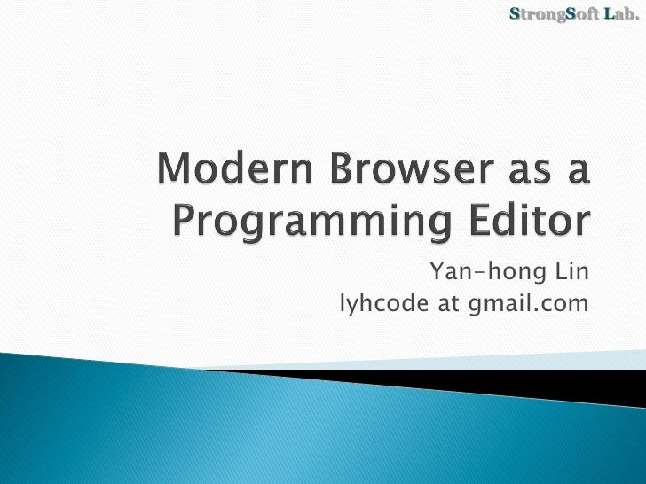 Modern Browser as a Programming Editor